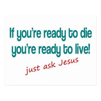 Si usted está listo para morir, apenas pregunte a postal