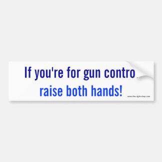 ¡Si usted está para el control de armas, aumente a Pegatina Para Auto
