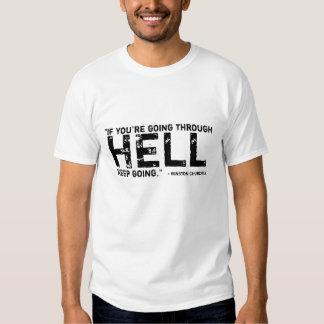 """""""Si usted está pasando con infierno… """" Playera"""