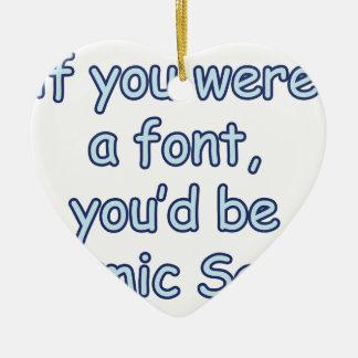 Si usted fuera una fuente, usted sería cómico sin adorno navideño de cerámica en forma de corazón