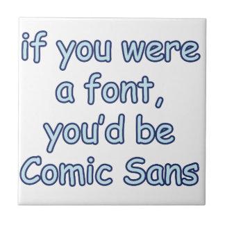 Si usted fuera una fuente, usted sería cómico sin azulejo cuadrado pequeño