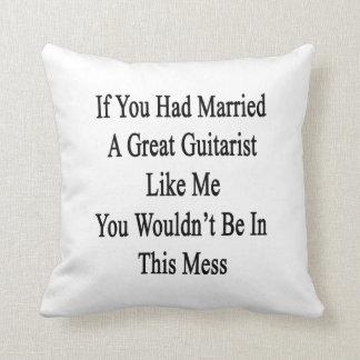 Si usted había casado a un gran guitarrista como cojin