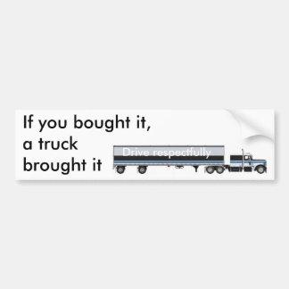 Si usted lo compró, un camión lo trajo… pegatina para auto