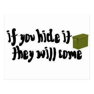 ¡Si usted lo oculta, vendrán! Tarjeta Postal