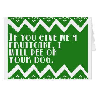 Si usted me da un Fruitcake… divertido diseñe Tarjeta De Felicitación