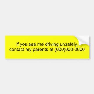 Si usted me ve el conducir inseguro, entre en cont etiqueta de parachoque