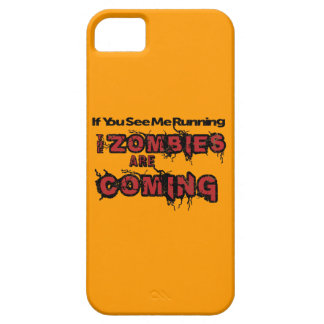 Si usted me ve los zombis corrientes están iPhone 5 protectores