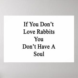 Si usted no ama conejos usted no tiene un alma poster