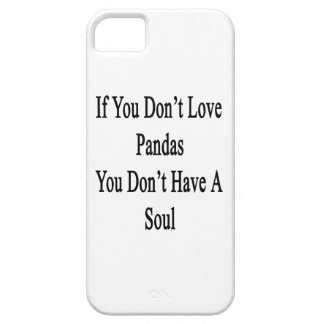 Si usted no ama pandas usted no tiene un alma iPhone 5 Case-Mate protectores