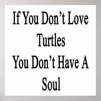 Si usted no ama tortugas usted no tiene un alma poster