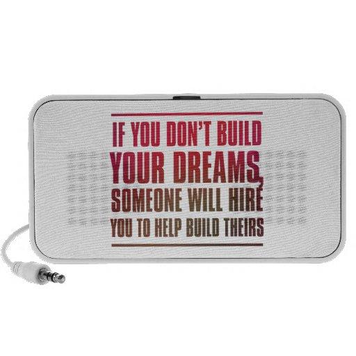 Si usted no construye sus sueños, alguien… mp3 altavoz