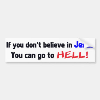 ¡Si usted no cree en Jesús usted puede ir al INFIE Pegatina Para Auto
