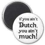 Si usted no es holandés… imán para frigorífico