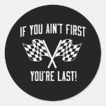 ¡Si usted no es primer usted es dura! Etiquetas Redondas