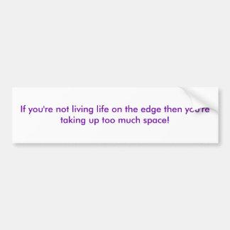 Si usted no es vida de vida en el borde entonces y pegatina para auto