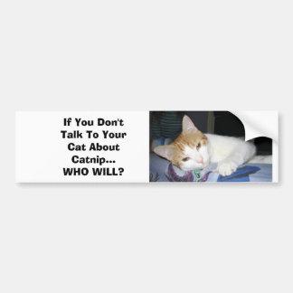 Si usted no habla con su gato sobre Catnip Etiqueta De Parachoque