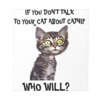 Si usted no habla con su gato sobre catnip libreta para notas