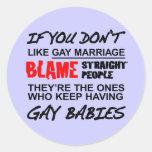 Si usted no hace matrimonio homosexual pegatinas redondas