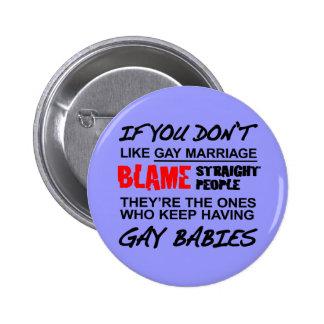 Si usted no hace matrimonio homosexual pin redondo de 2 pulgadas