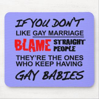 Si usted no hace matrimonio homosexual alfombrillas de ratones
