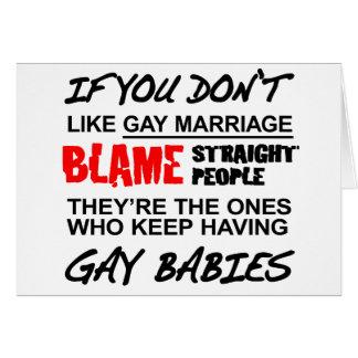 Si usted no hace matrimonio homosexual tarjeta de felicitación