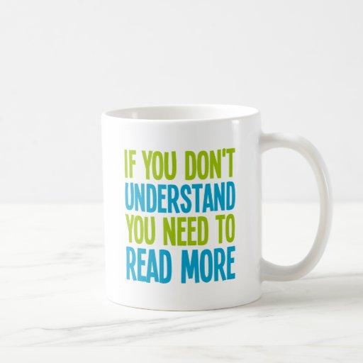 Si usted no le entiende necesidad de leer más taza clásica