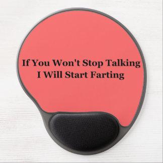 Si usted no para el hablar comenzaré a Farting Alfombrilla Gel