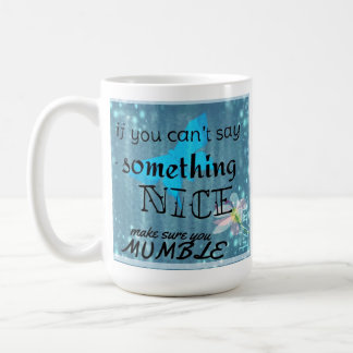 Si usted no puede decir cualquier cosa… taza agrad