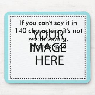 Si usted no puede decirlo en 140 caracteres, no es tapetes de ratón