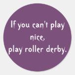 Si usted no puede jugar agradable, juegue el etiquetas redondas