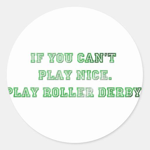 Si usted no puede jugar Niza, juegue el rodillo Pegatina Redonda