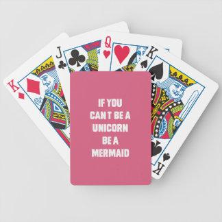 Si usted no puede ser un unicornio, sea una sirena baraja de cartas bicycle