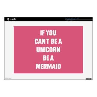 Si usted no puede ser un unicornio, sea una sirena skins para portátiles