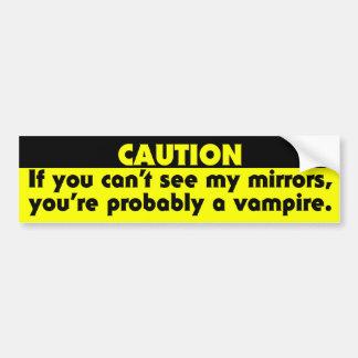 Si usted no puede ver mis espejos, usted es pegatina para auto