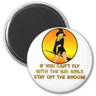 Si usted no puede volar con los chicas grandes imanes