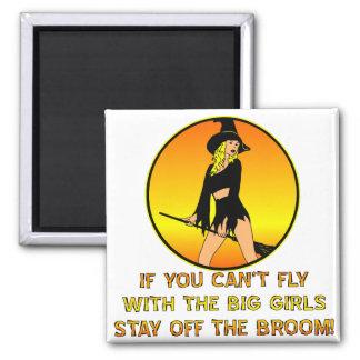Si usted no puede volar con los chicas grandes imán cuadrado