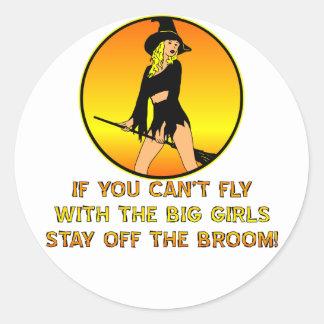 Si usted no puede volar con los chicas grandes pegatina redonda
