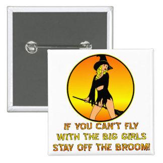 Si usted no puede volar con los chicas grandes per pin cuadrada 5 cm
