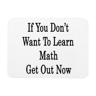 Si usted no quiere aprender matemáticas ahora salg imanes