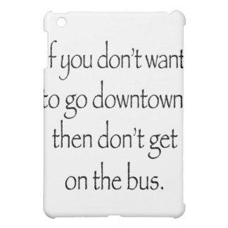 Si usted no quiere ir en el centro de la ciudad