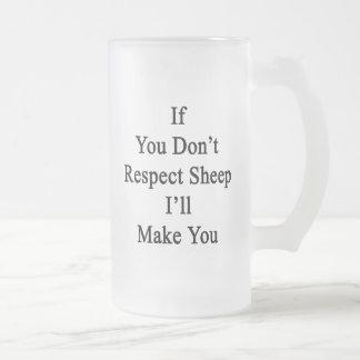 Si usted no respeta ovejas le haré taza de café