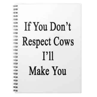 Si usted no respeta vacas le haré libreta espiral