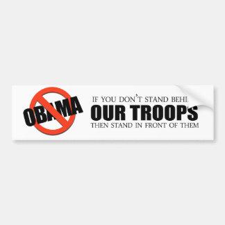 Si usted no se coloca detrás de nuestras tropas pegatina de parachoque