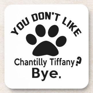Si usted no tiene gusto de adiós del gato de posavasos