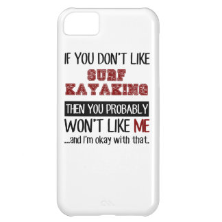 Si usted no tiene gusto de Kayaking de la resaca Funda Para iPhone 5C