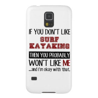 Si usted no tiene gusto de Kayaking de la resaca Carcasas Para Galaxy S5