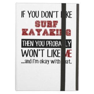 Si usted no tiene gusto de Kayaking de la resaca