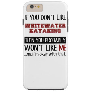 Si usted no tiene gusto de Kayaking de Whitewater Funda Resistente iPhone 6 Plus