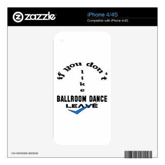 Si usted no tiene gusto de licencia de la danza de iPhone 4 skin