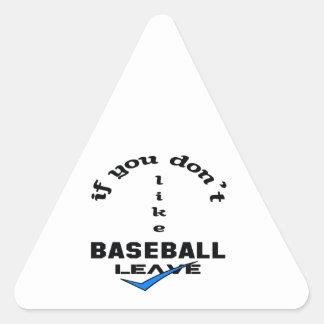 Si usted no tiene gusto de licencia del béisbol pegatina triangular